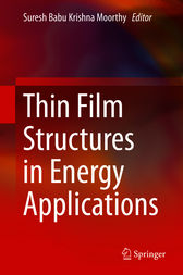Thin Film Structures in Energy Applications by Suresh Babu Krishna Moorthy