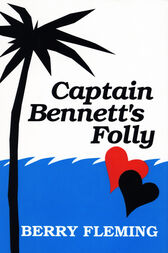 Captain Bennett's Folly by Berry Fleming