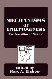 Mechanisms of Epileptogenesis by Marc Dichter