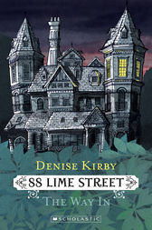88 Lime Street: The Way In by Denise Kirby