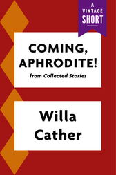 Coming, Aphrodite by Willa Cather