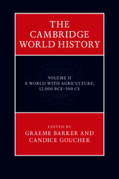 The Cambridge World History: Volume 2, A World with Agriculture, 12,000 BCE–500 CE by Graeme Barker