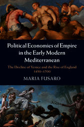 Political Economies of Empire in the Early Modern Mediterranean by Maria Fusaro