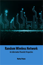 Random Wireless Networks by Rahul Vaze