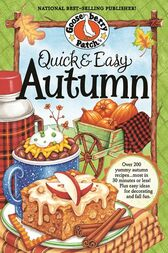 Quick & Easy Autumn Recipes by Gooseberry Patch