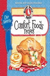 Our Favorite Comfort Food Recipes by Gooseberry Patch