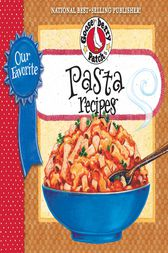 Our Favorite Pasta Recipes Cookbook by Gooseberry Patch