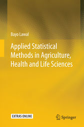 Applied Statistical Methods in Agriculture, Health and Life Sciences by Bayo Lawal
