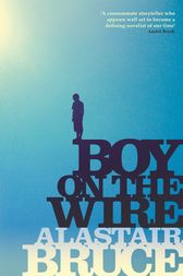 Boy on the Wire by Alastair Bruce