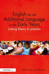 English as an Additional Language in the Early Years by Malini Mistry