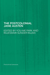 The Postcolonial Jane Austen by You-Me Park