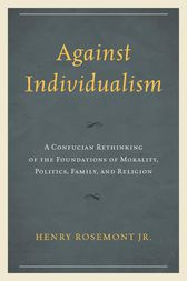 Against Individualism by Henry Rosemont