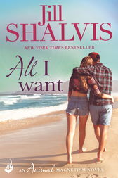 All I Want: Animal Magnetism Book 7 by Jill Shalvis