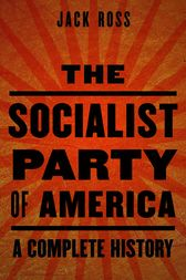 The Socialist Party of America by Jack Ross