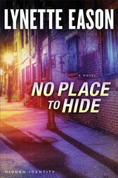 No Place to Hide (Hidden Identity Book #3) by Lynette Eason