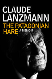 The Patagonian Hare by Claude Lanzmann