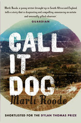 Call It Dog by Marli Roode