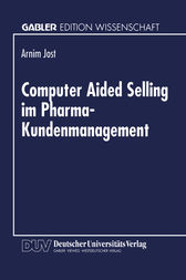 Computer Aided Selling im Pharma-Kundenmanagement by Armin Jost