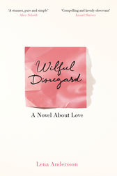 Wilful Disregard by Lena Andersson