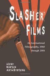 Slasher Films by Kent Byron Armstrong