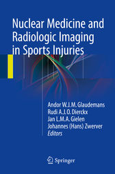 Nuclear Medicine and Radiologic Imaging in Sports Injuries by Andor W.J.M. Glaudemans