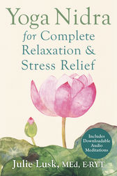 Yoga Nidra for Complete Relaxation and Stress Relief by Julie Lusk