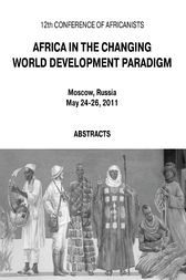 Africa in the Changing World Development Paradigm by Alexei Vasiliev