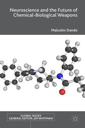 Neuroscience and the Future of Chemical-Biological Weapons by Malcolm Dando