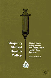 Shaping Global Health Policy by Alexandra Kaasch