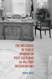 The Influence of Public Opinion on Post-Cold War U.S. Military Interventions by Helene Dieck