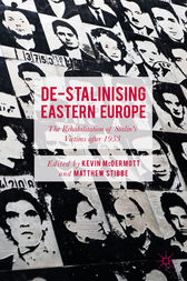 De-Stalinising Eastern Europe by Kevin McDermott