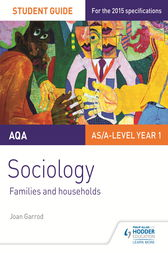 AQA A-level Sociology Student Guide 2: Families and households by Joan Garrod