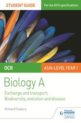 OCR AS/A Level Year 1 Biology A Student Guide: Module 3 and 4 by Richard Fosbery
