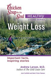 Chicken Soup for the Soul Healthy Living Series: Weight Loss by Jack Canfield