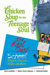 Chicken Soup for the Teenage Soul The Real Deal School by Jack Canfield