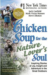 Chicken Soup for the Nature Lover's Soul by Jack Canfield