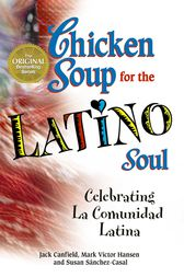 Chicken Soup for the Latino Soul by Jack Canfield