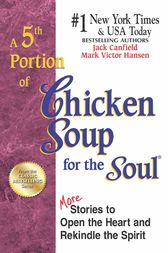 A 5th Portion of Chicken Soup for the Soul by Jack Canfield
