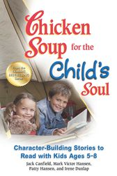 Chicken Soup for the Child's Soul by Jack Canfield