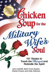 Chicken Soup for the Military Wife's Soul by Jack Canfield