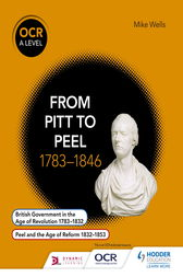 OCR A Level History: From Pitt to Peel 1783-1846 by Mike Wells