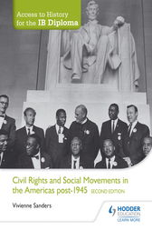 Access to History for the IB Diploma: Civil Rights and social movements in the Americas post-1945 Second Edition by Vivienne Sanders
