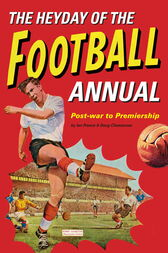 The Heyday Of The Football Annual by Ian Preece