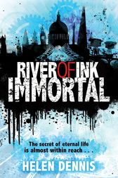 River of Ink: Immortal by Helen Dennis