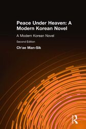 Peace Under Heaven: A Modern Korean Novel by Man-Sik Chae