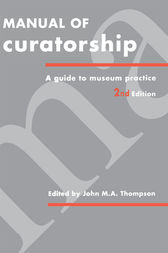 Manual of Curatorship by John M. A. Thompson