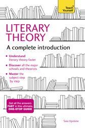 Literary Theory: A Complete Introduction by Sara Upstone