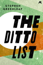 The Ditto List by Stephen Greenleaf