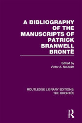 A Bibliography of the Manuscripts of Patrick Branwell Brontë by Victor A. Neufeldt