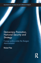 Democracy Promotion, National Security and Strategy by Robert Pee